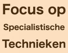 Focus op Specialistische Technieken